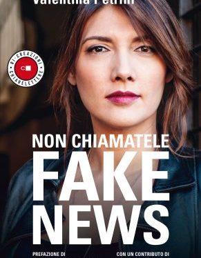 'Non chiamatele fake news', il primo libro di Valentina Petrini