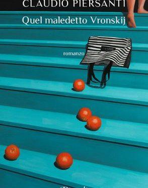 """""""Quel maledetto Vronskij"""", Piersanti racconta l'amore, la gelosia e il silenzio"""