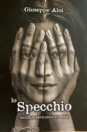 """""""Lo specchio"""", l'opera postuma di Giuseppe Aloi. Sabato la presentazione a Taranto"""